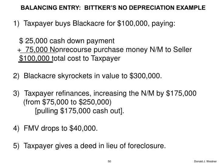 BALANCING ENTRY:  BITTKER'S NO DEPRECIATION EXAMPLE