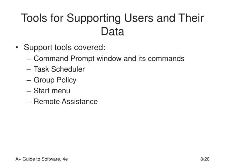 Tools for Supporting Users and Their Data