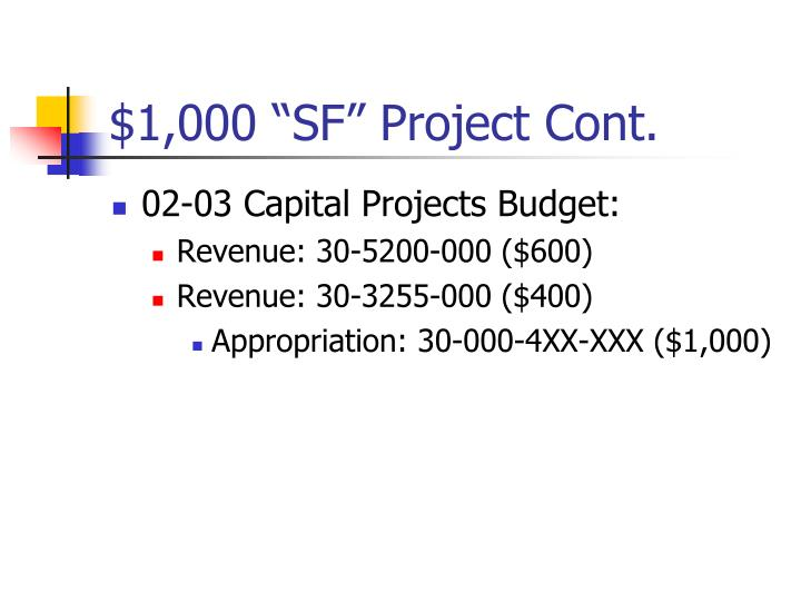 """$1,000 """"SF"""" Project Cont."""