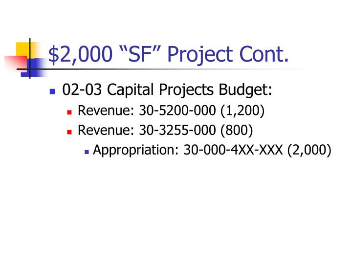 """$2,000 """"SF"""" Project Cont."""