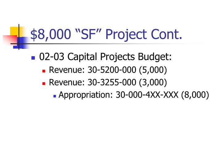 """$8,000 """"SF"""" Project Cont."""