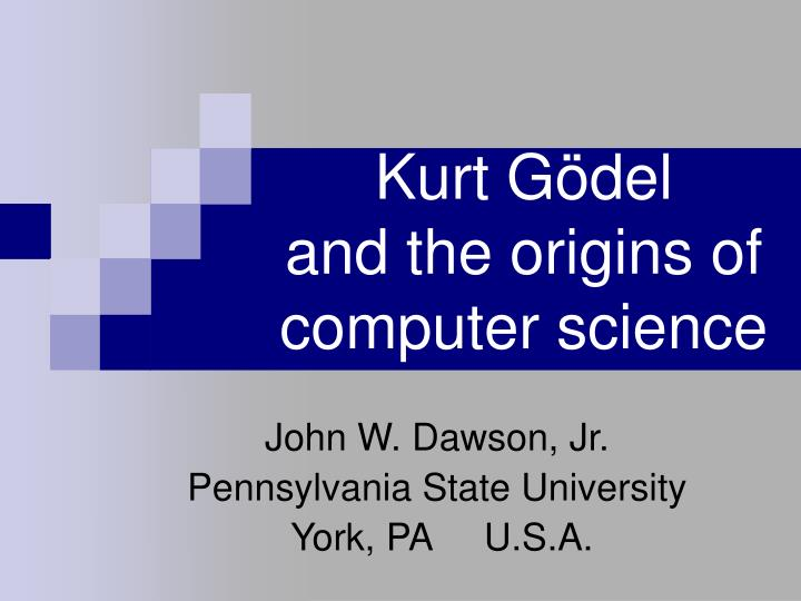 kurt g del and the origins of computer science n.