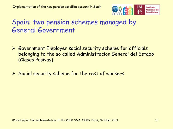 Spain: two pension schemes managed by     General Government