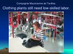 compagnie mauricienne de textiles clothing plants still need low skilled labor