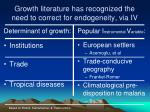 growth literature has recognized the need to correct for endogeneity via iv