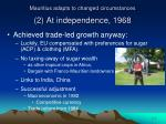 mauritius adapts to changed circumstances 2 at independence 19681