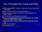 day 5 possible test cause and effect
