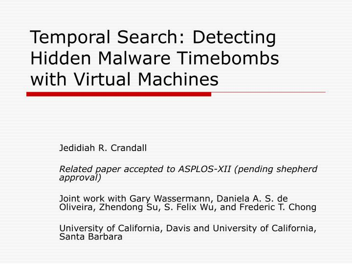 Temporal search detecting hidden malware timebombs with virtual machines