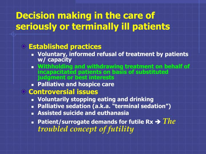 Decision making in the care of seriously or terminally ill patients