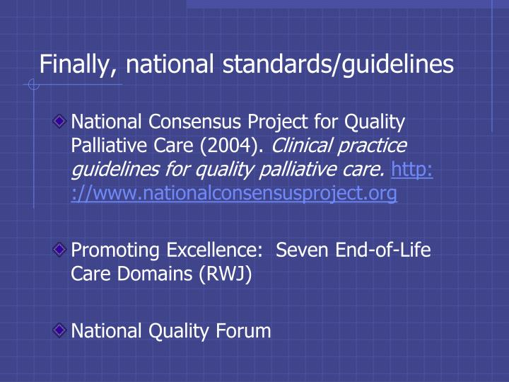 Finally, national standards/guidelines