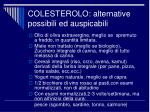 colesterolo alternative possibili ed auspicabili