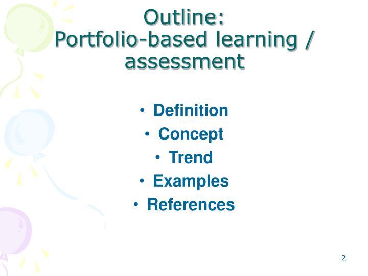 Outline portfolio based learning assessment
