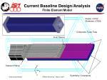 current baseline design analysis finite element model