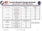 current baseline design analysis thermal load d t 263k safety factors