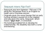 sequoyah means pigs foot