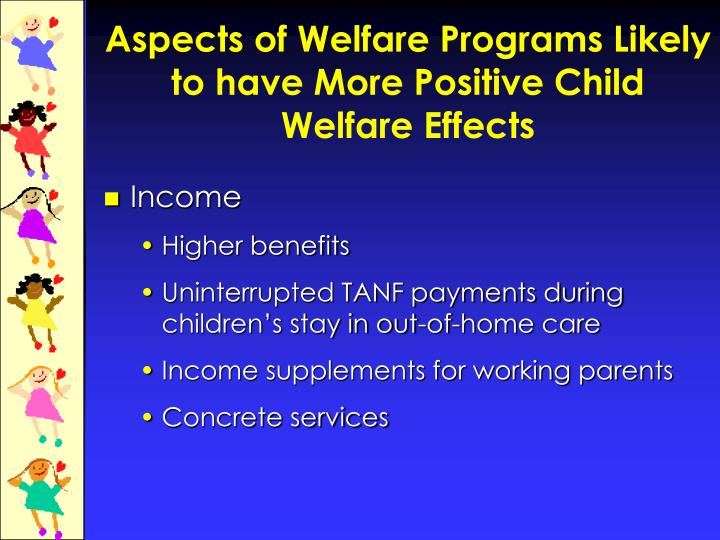 Aspects of Welfare Programs Likely to have More Positive Child Welfare Effects