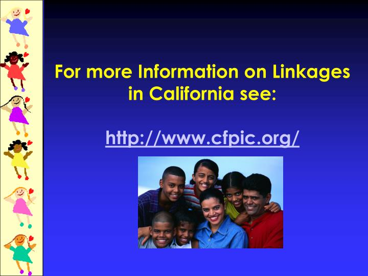 For more Information on Linkages in California see: