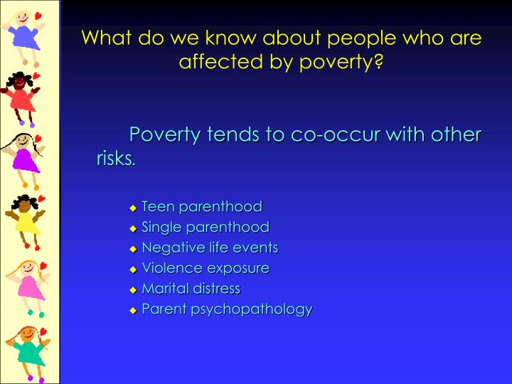 What do we know about people who are affected by poverty?