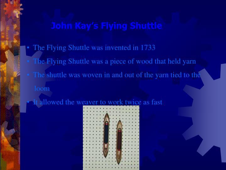 John Kay's Flying Shuttle