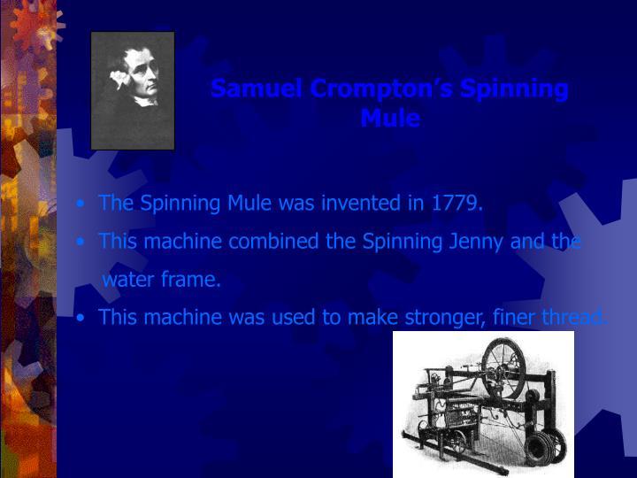 Samuel Crompton's Spinning Mule