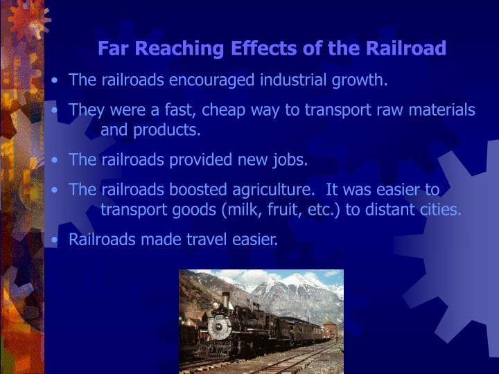 Far Reaching Effects of the Railroad