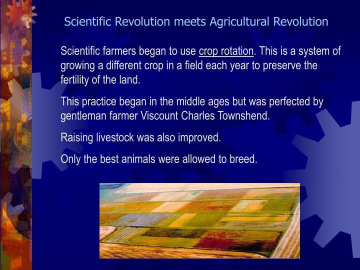 Scientific Revolution meets Agricultural Revolution