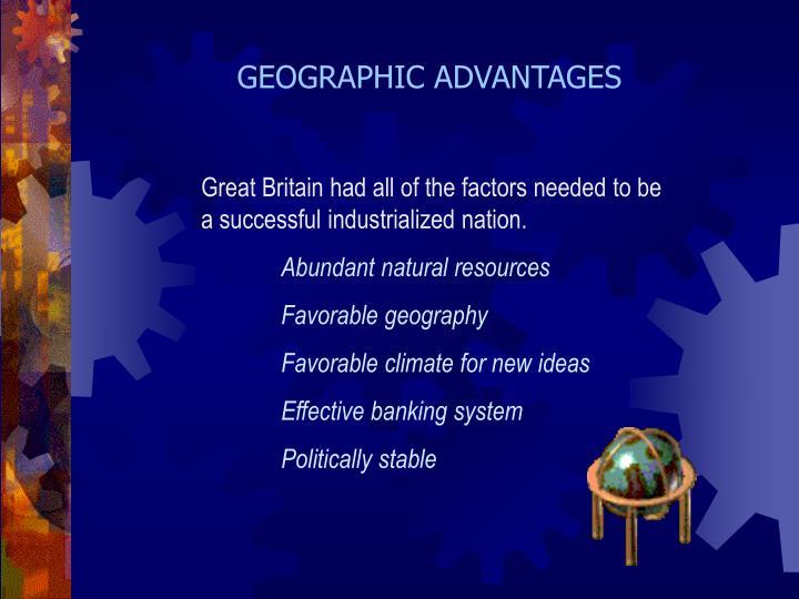 GEOGRAPHIC ADVANTAGES