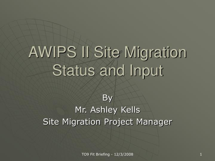 Awips ii site migration status and input
