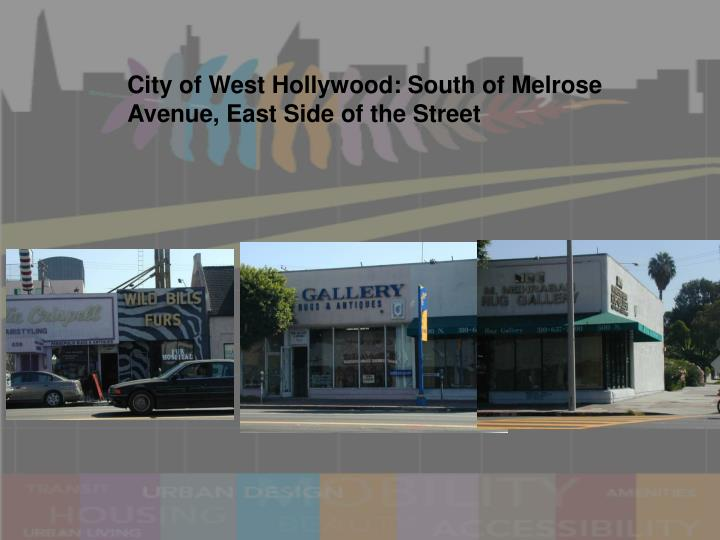 City of West Hollywood: South of Melrose Avenue, East Side of the Street