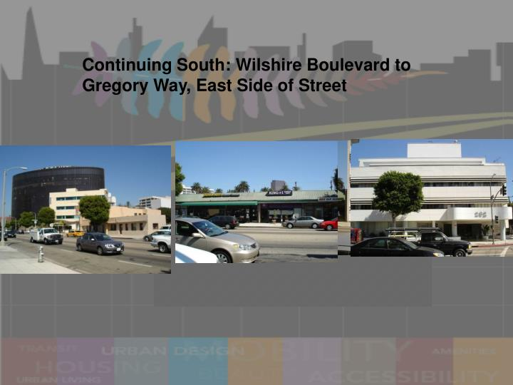 Continuing South: Wilshire Boulevard to Gregory Way, East Side of Street