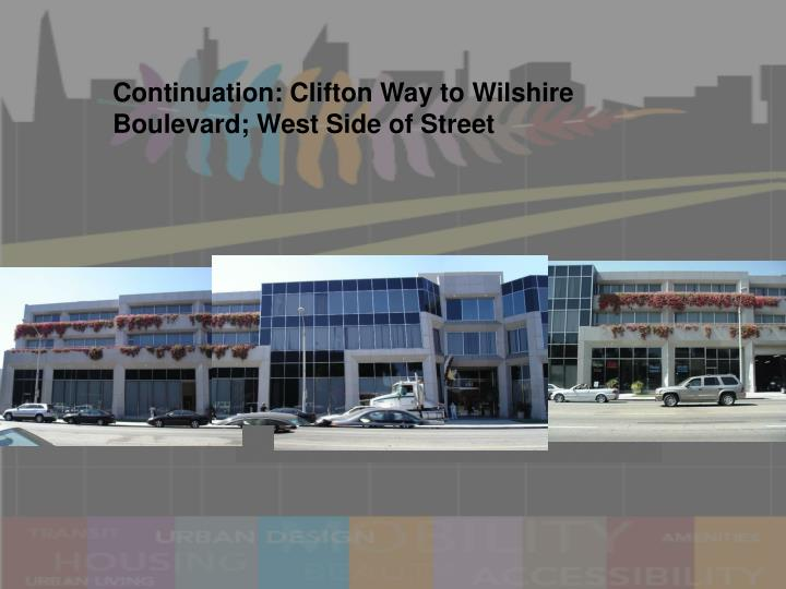 Continuation: Clifton Way to Wilshire Boulevard; West Side of Street