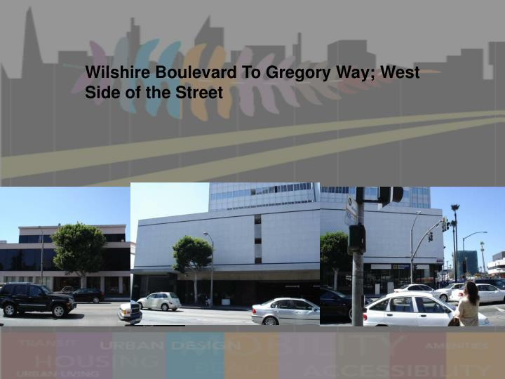Wilshire Boulevard To Gregory Way; West Side of the Street