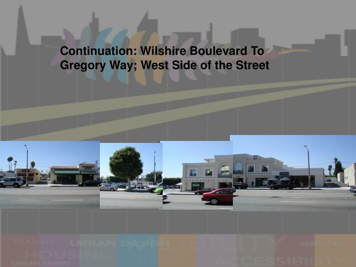Continuation: Wilshire Boulevard To Gregory Way; West Side of the Street