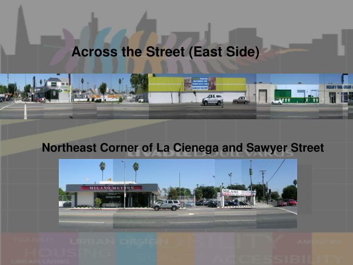 Across the Street (East Side)