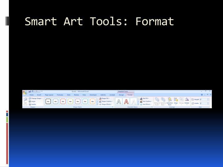 Smart Art Tools: Format