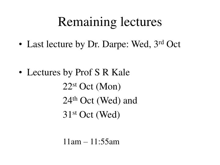 remaining lectures