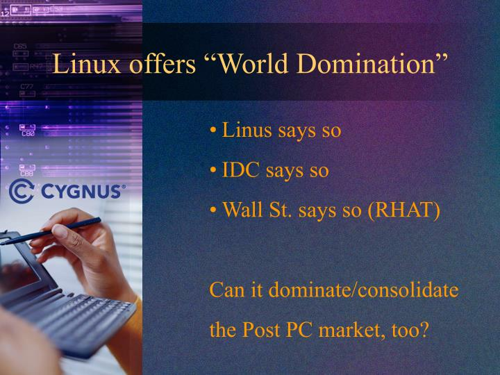 "Linux offers ""World Domination"""