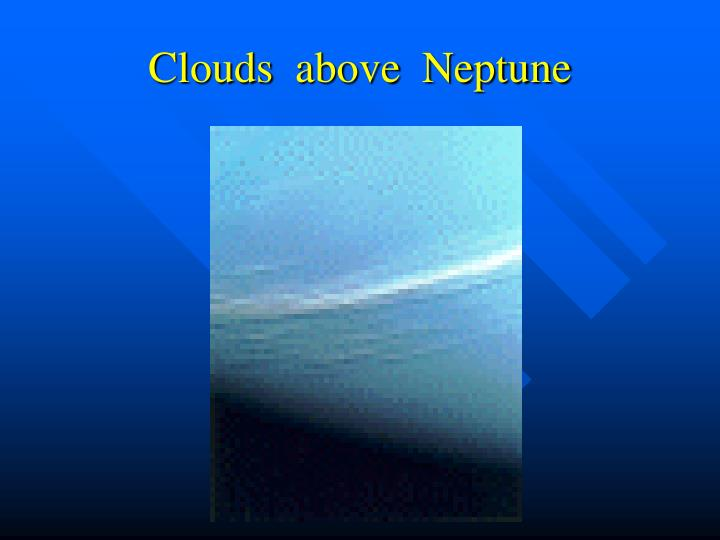 Clouds  above  Neptune