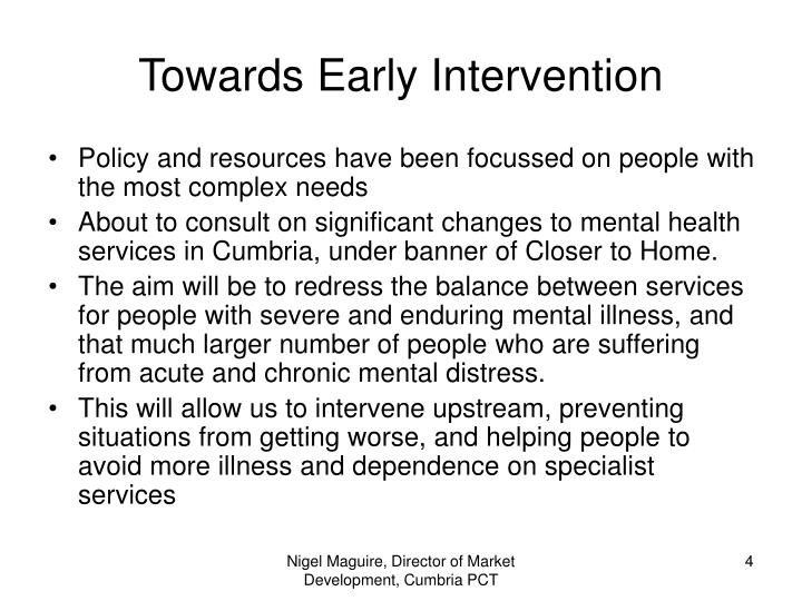 Towards Early Intervention