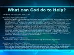 what can god do to help