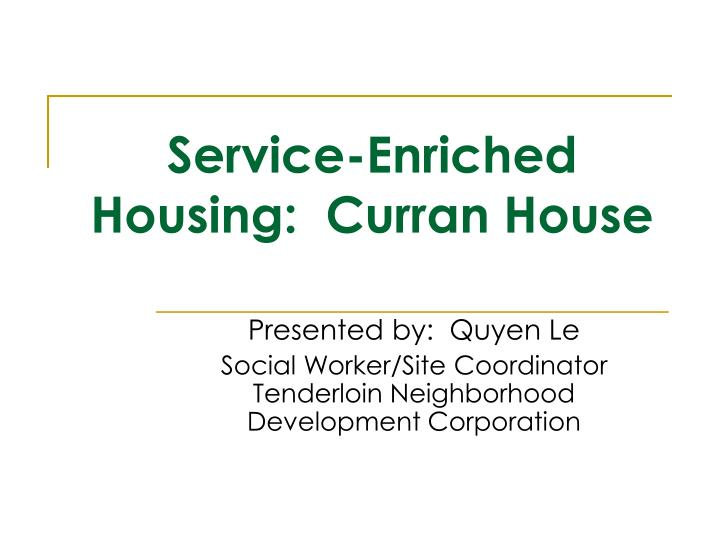 service enriched housing curran house n.