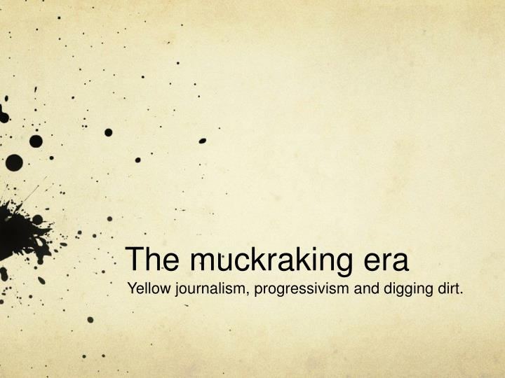 the m uckraking era n.