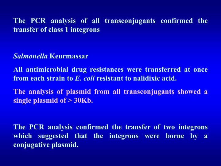 The PCR analysis of all transconjugants confirmed the transfer of class 1 integrons