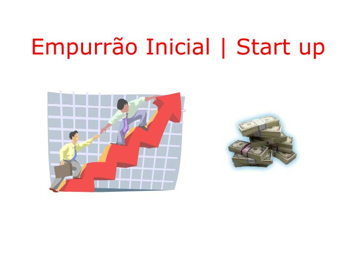 Empurrão Inicial   Start up
