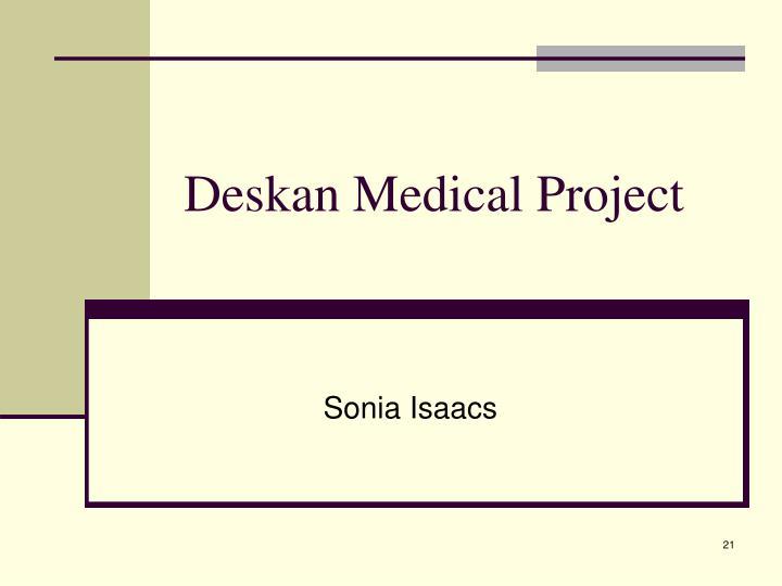 Deskan Medical Project