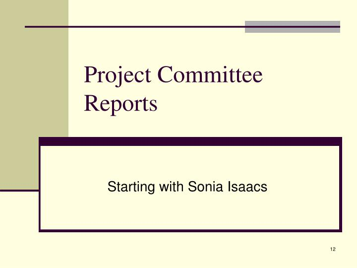 Project Committee Reports
