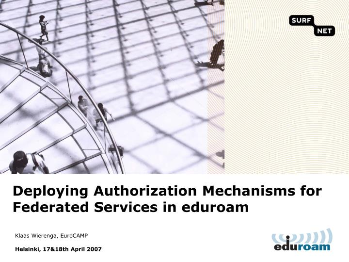 deploying authorization mechanisms for federated services in eduroam n.