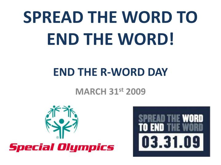 spread the word to end the word end the r word day n.