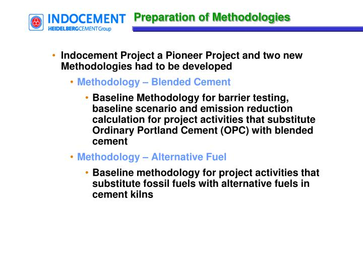 Indocement Project a Pioneer Project and two new Methodologies had to be developed