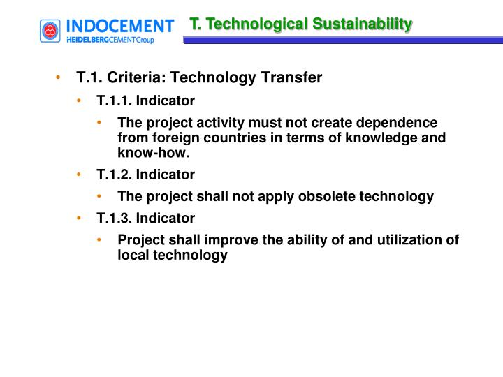 T. Technological Sustainability